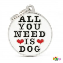 Médaille ALL YOU NEED IS DOG